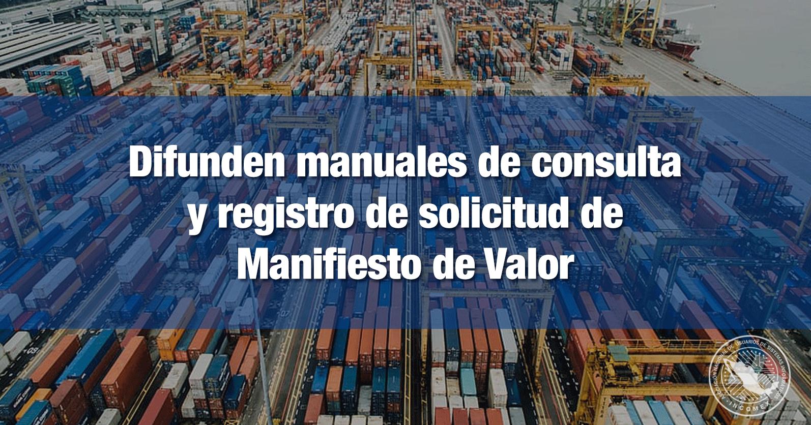 Difunden manuales de consulta y registro de solicitud de Manifiesto de Valor