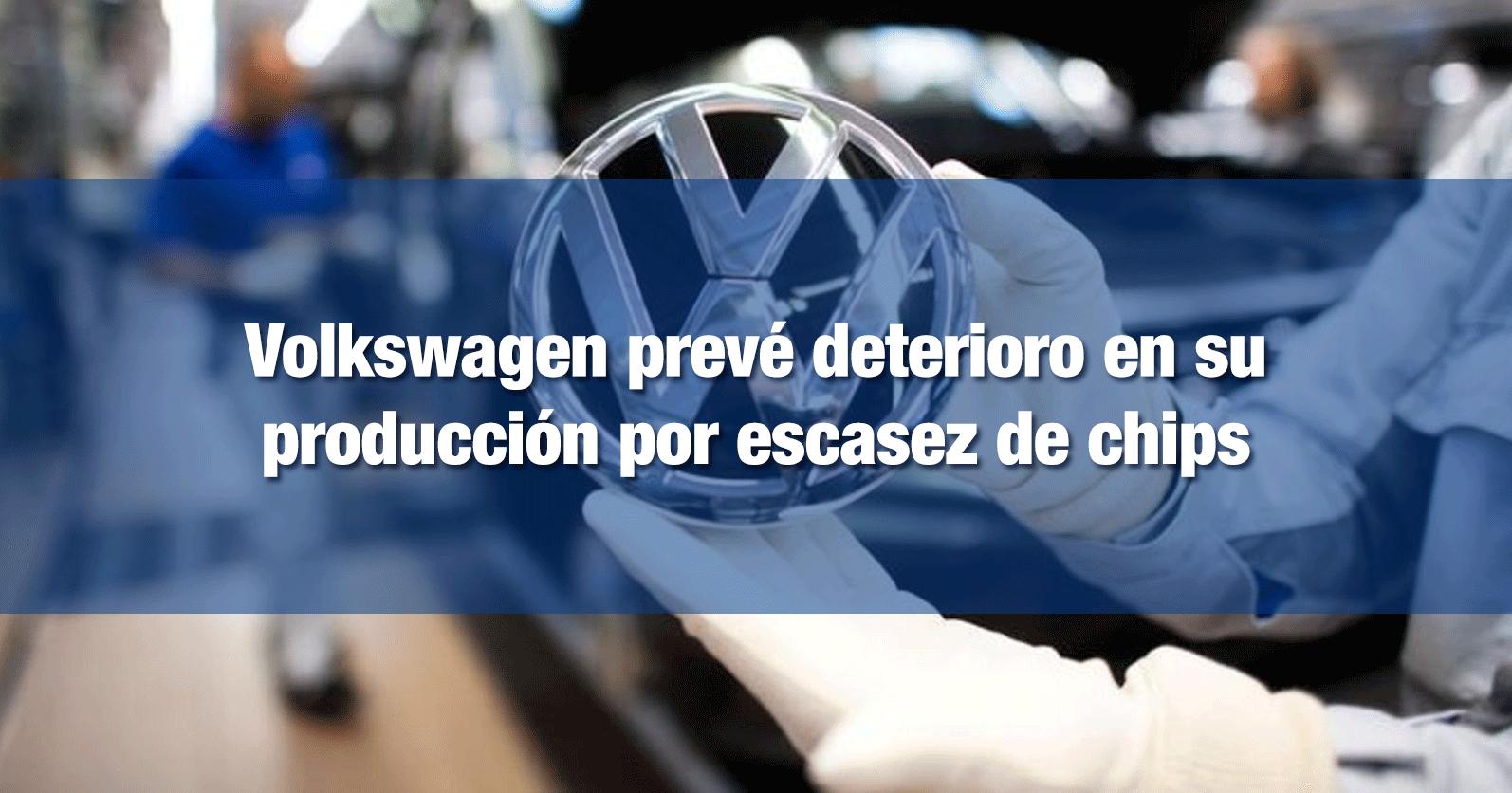 Volkswagen prevé deterioro en su producción por escasez de chips