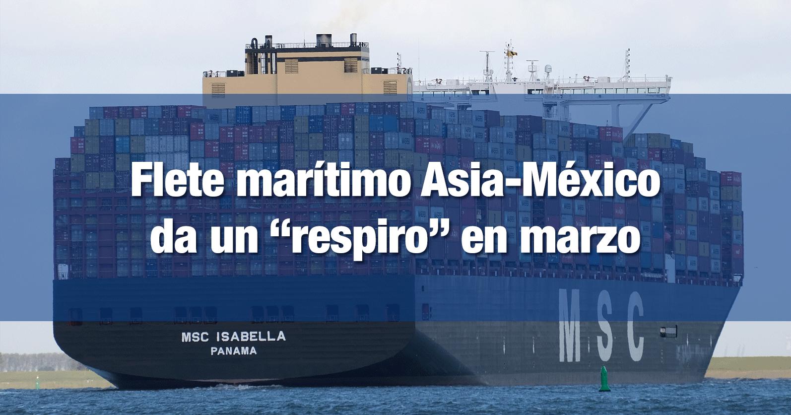 """Flete marítimo Asia-México da un """"respiro"""" en marzo"""