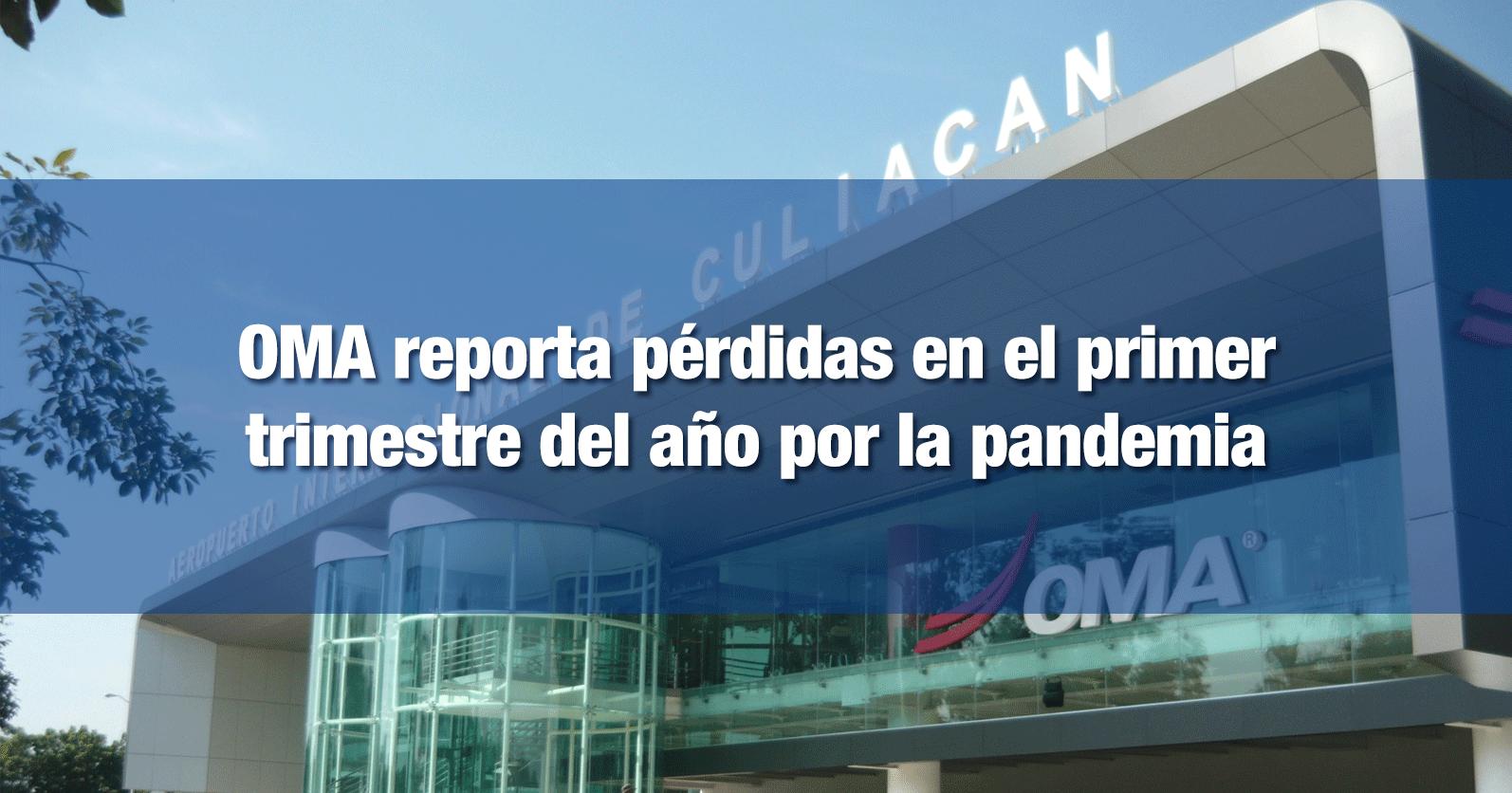 OMA reporta pérdidas en el primer trimestre del año por la pandemia