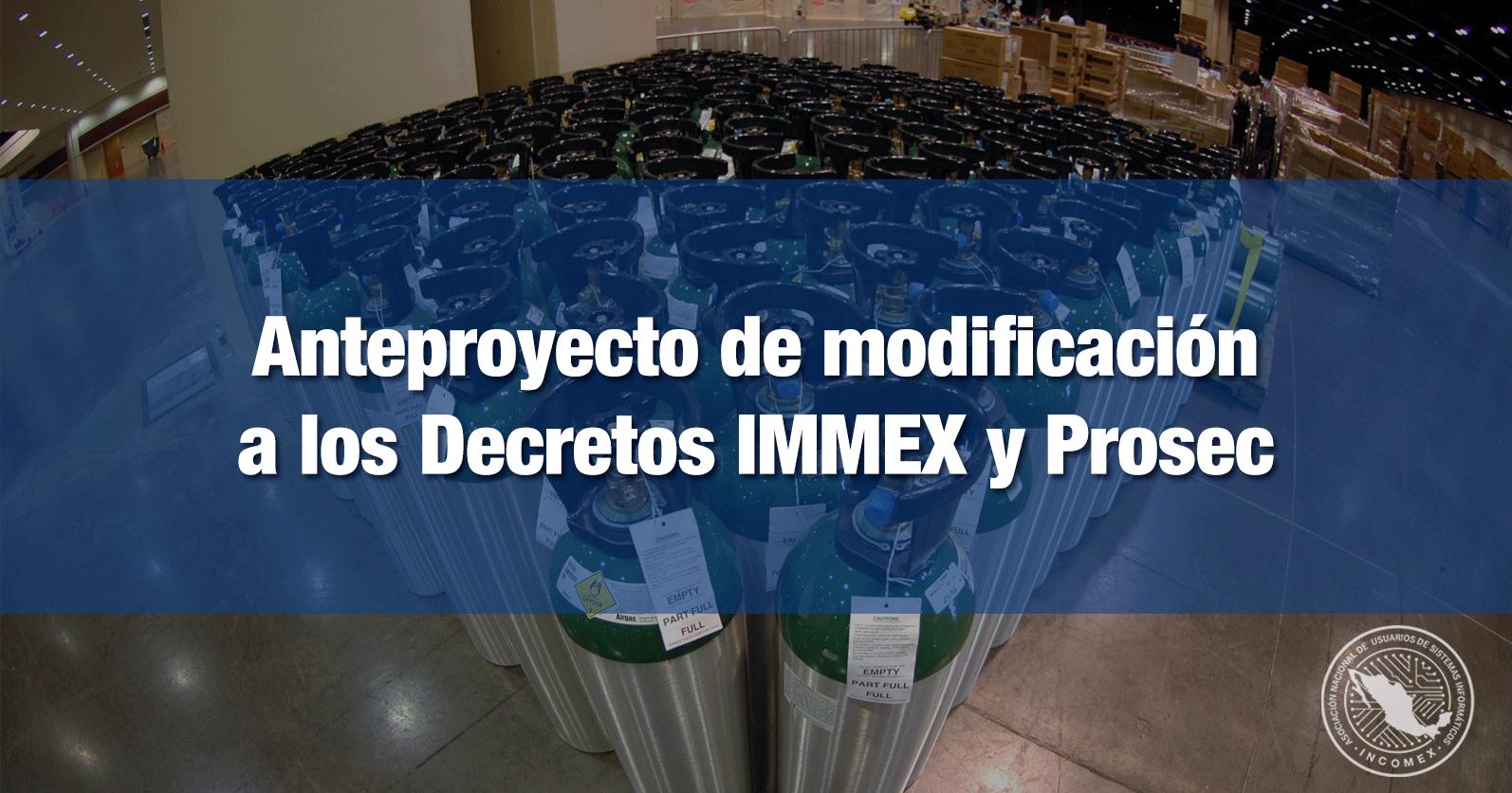 Anteproyecto de modificación a los Decretos IMMEX y Prosec