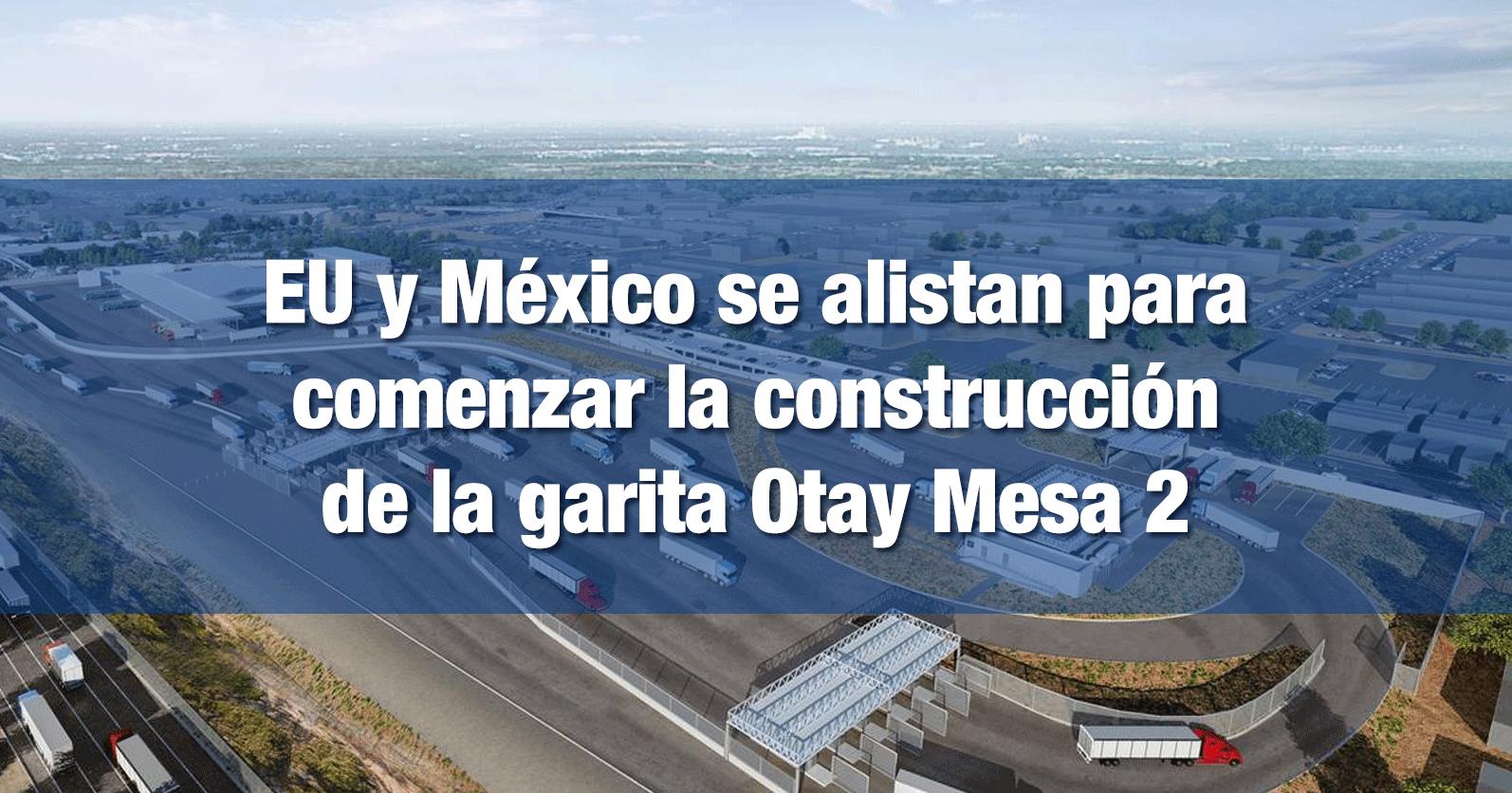 EU y México se alistan para comenzar la construcción de la garita Otay Mesa 2
