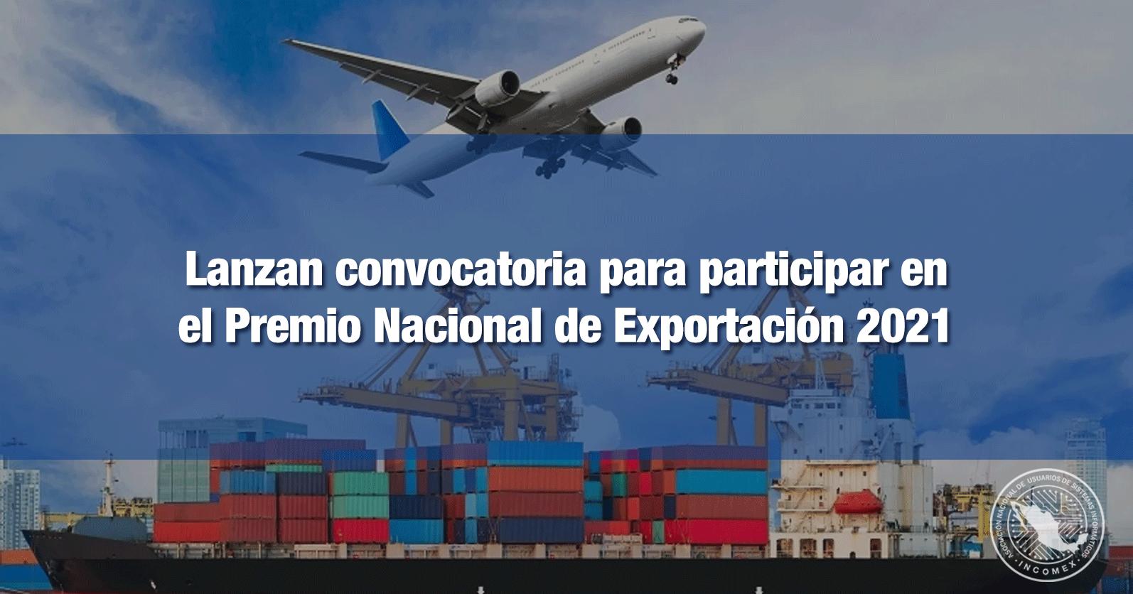 Lanzan convocatoria para participar en el Premio Nacional de Exportación 2021