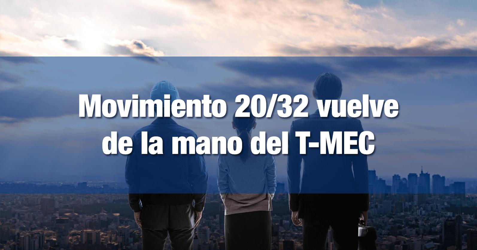 Movimiento 20/32 vuelve de la mano del T-MEC