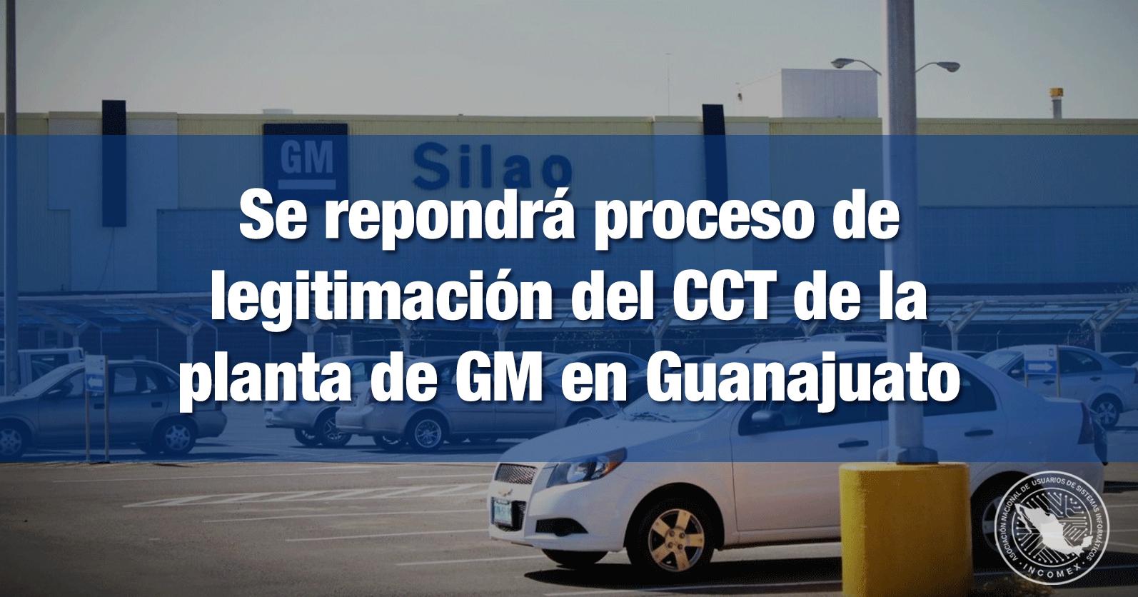 Se repondrá proceso de legitimación del CCT de la planta de GM en Guanajuato