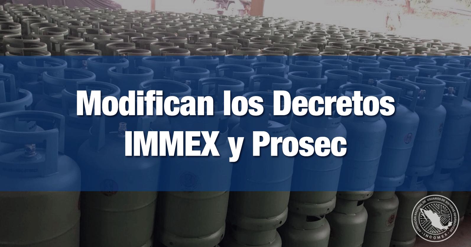 Modifican los Decretos IMMEX y Prosec