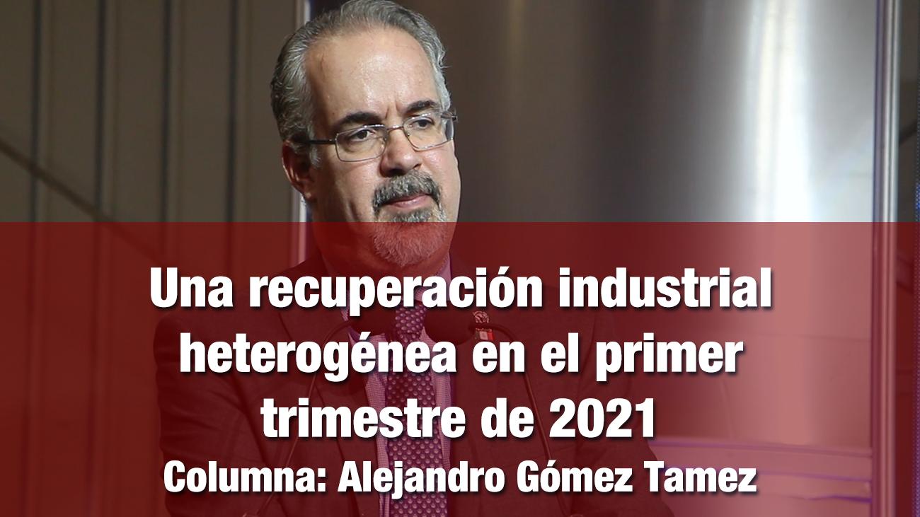 Una recuperación industrial heterogénea en el primer trimestre de 2021