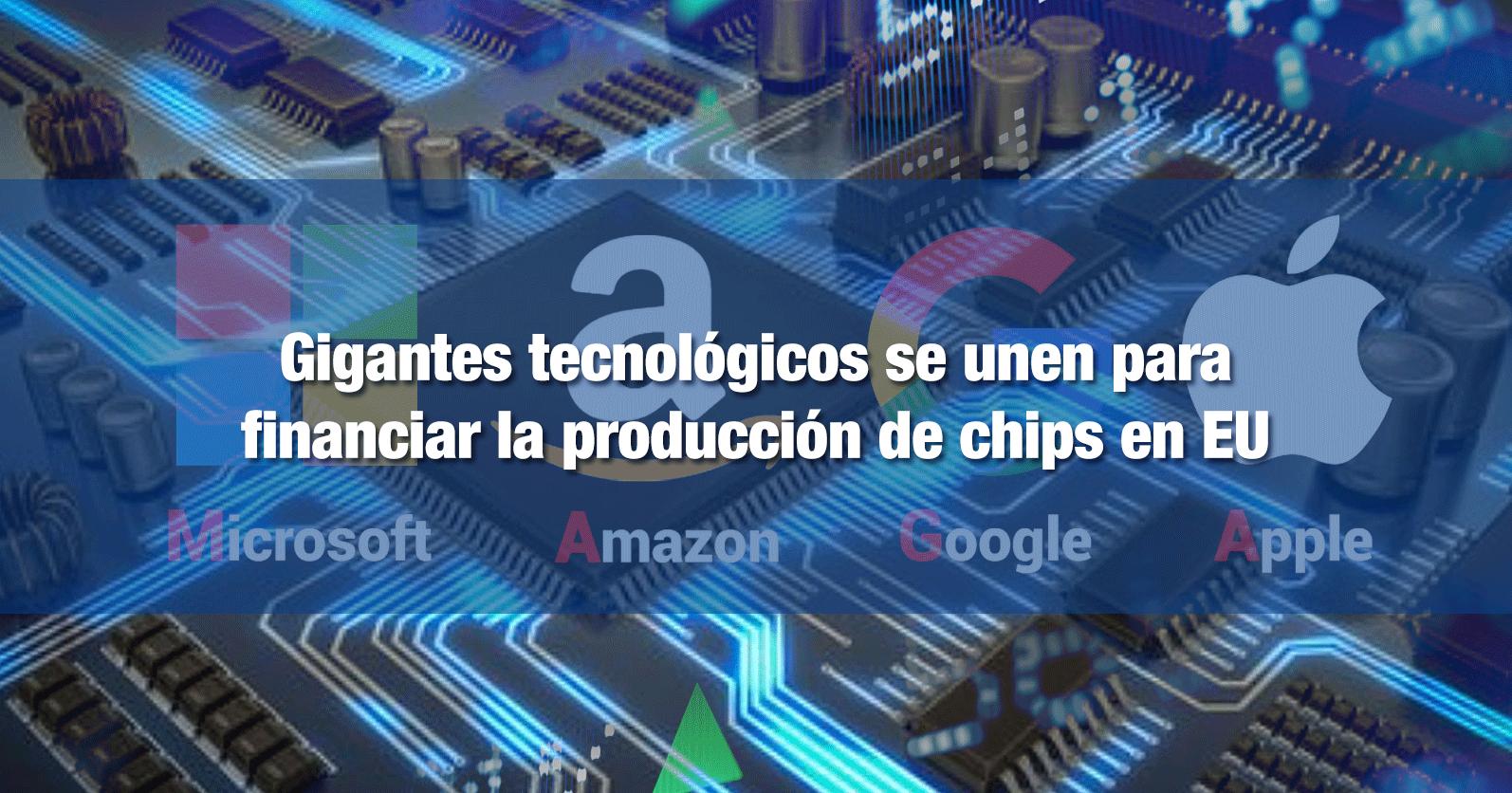 Gigantes tecnológicos se unen para financiar la producción de chips en EU