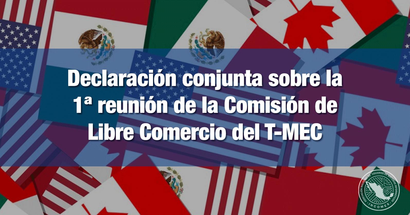 Declaración conjunta sobre la 1ª reunión de la Comisión de Libre Comercio del T-MEC