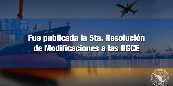 Quinta resolución de modificaciones a las Reglas Generales de Comercio Exterior para 2020