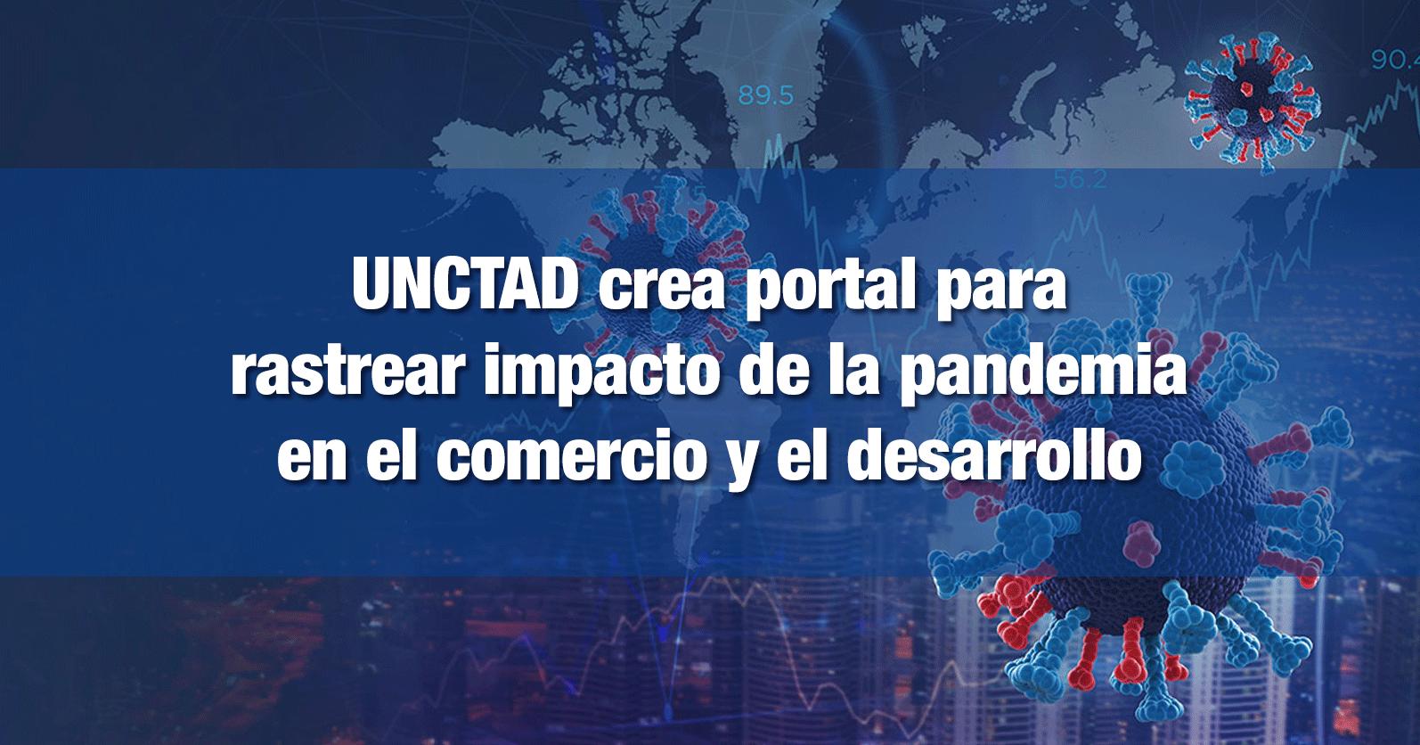 UNCTAD crea portal para rastrear impacto de la pandemia en el comercio y el desarrollo