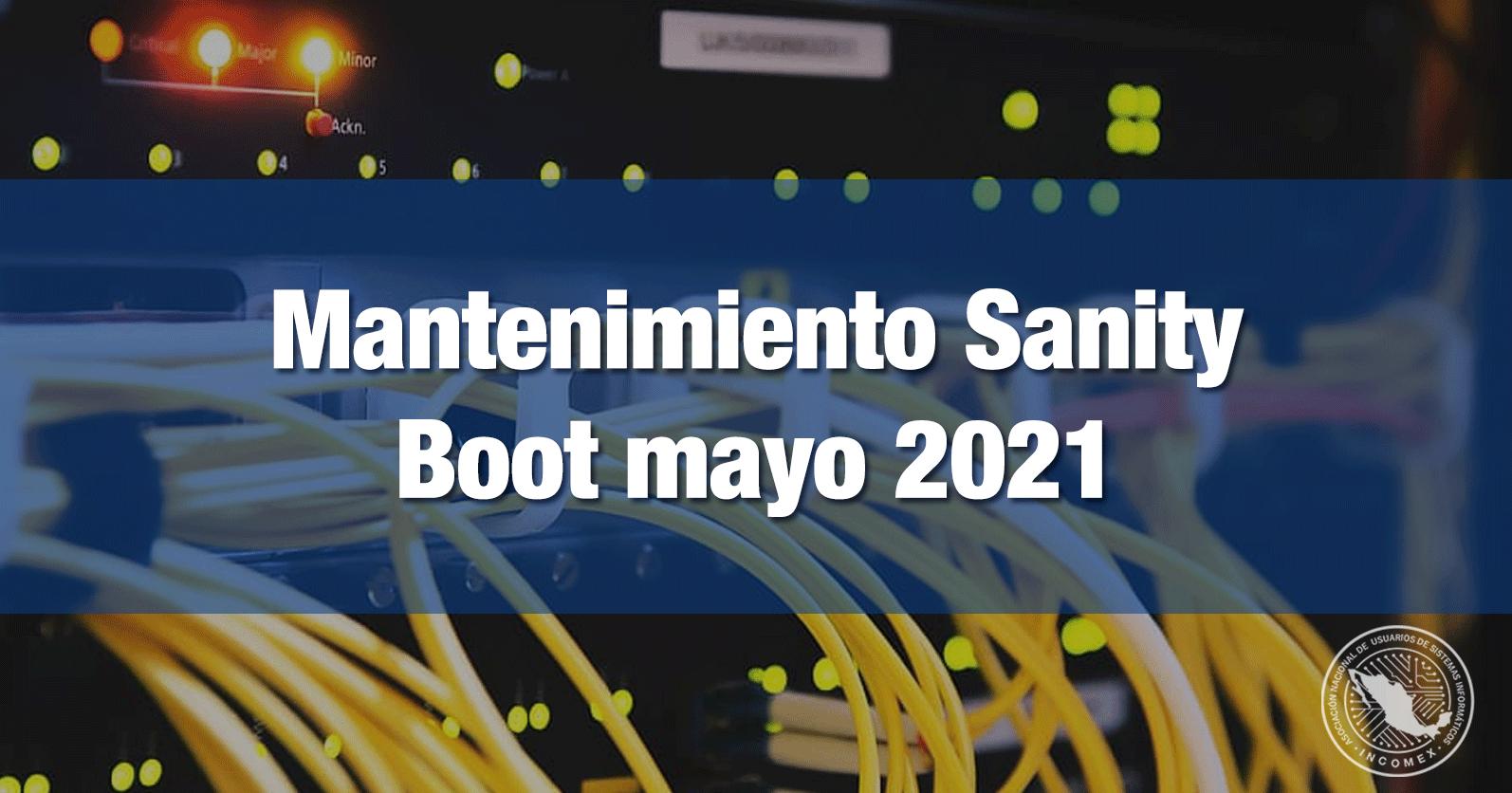 Mantenimiento Sanity Boot mayo 2021
