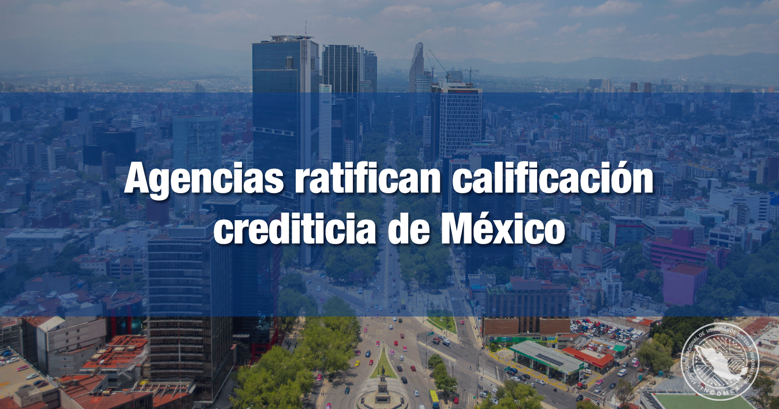 Agencias ratifican calificación crediticia de México