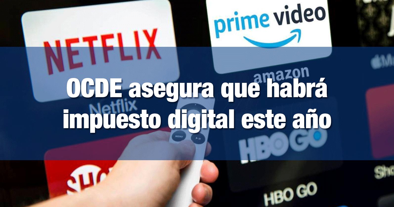 OCDE asegura que habrá impuesto digital este año