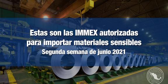 IMMEX autorizadas para importar materiales sensibles