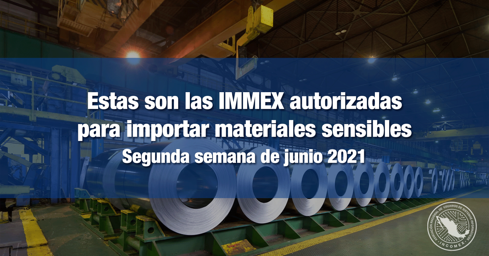 Estas son las IMMEX autorizadas para importar materiales sensibles