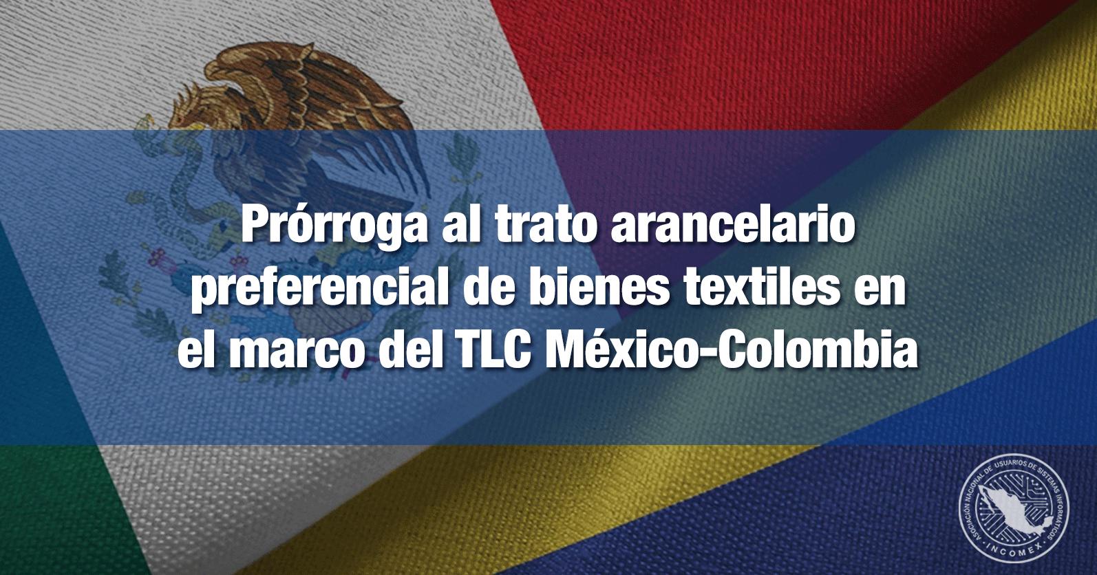 Prórroga al trato arancelario preferencial de bienes textiles en el marco del TLC México-Colombia