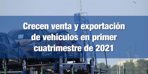Venta y exportación de autos crece en primer cuatrimestre