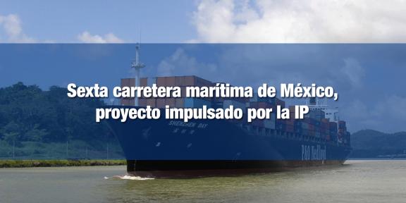 Buscan construir sexta carretera marítima en México