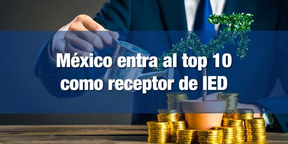 México entra al Top 10 en IED