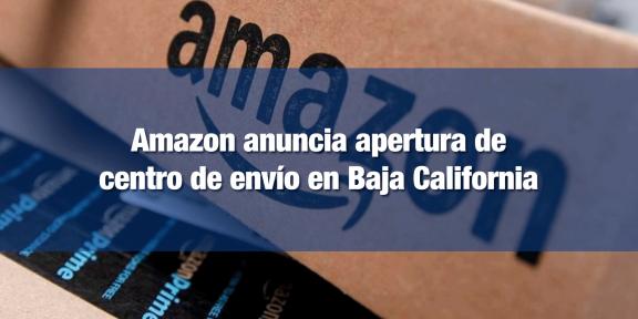 Amazon instalará centro de envío en BC