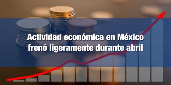 Se desacelera recuperación económica de México