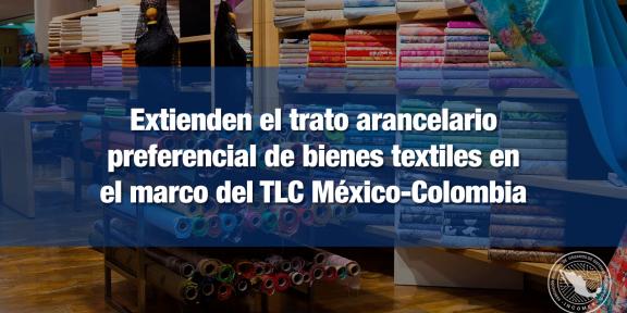 Prórroga a dispensa arancelaria del TLC México-Colombia