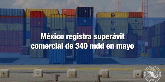 México registra superávit comercial en mayo