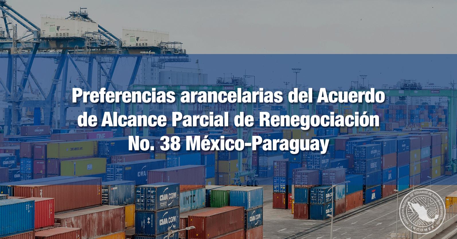 Preferencias arancelarias del Acuerdo de Alcance Parcial de Renegociación No. 38 México-Paraguay
