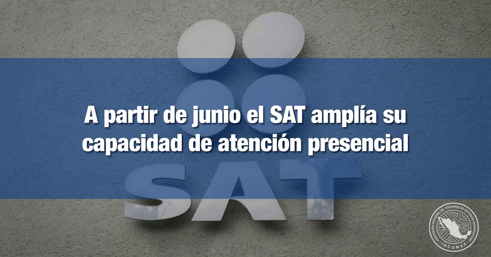 A partir de junio el SAT amplía su capacidad de atención presencial