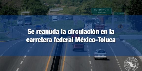 Reabren carriles de la carretera México-Toluca