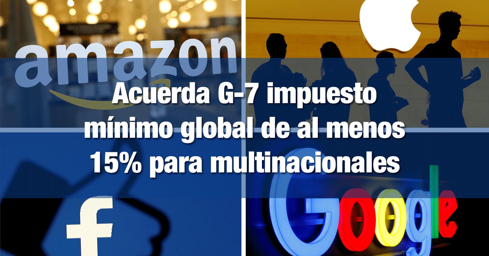 Acuerda G-7 impuesto mínimo global de al menos 15% para multinacionales