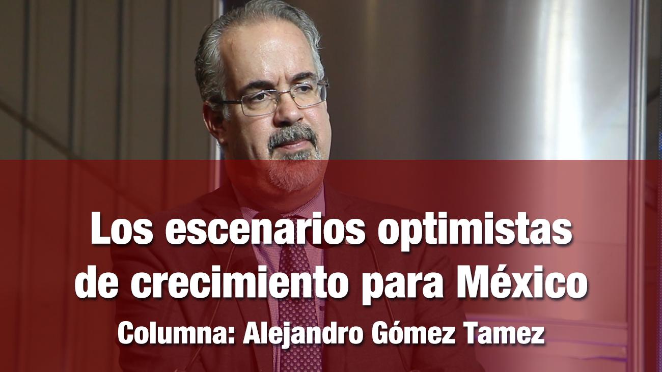 Los escenarios optimistas de crecimiento para México
