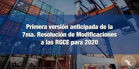 Versión anticipada de la séptima resolución de Modificaciones a las RGCE