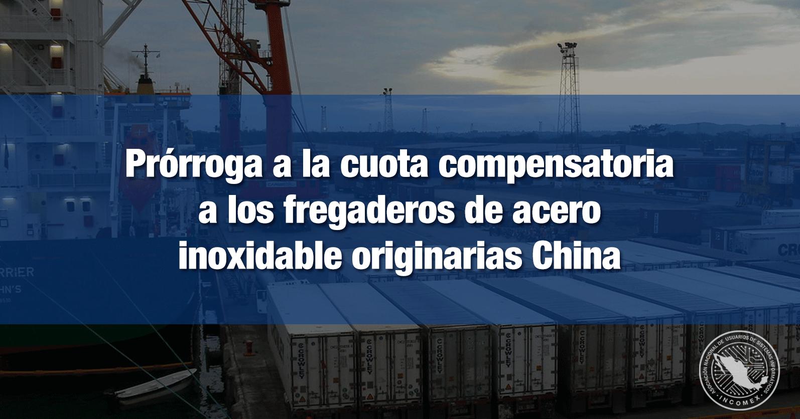 Prórroga a la cuota compensatoria a los fregaderos de acero inoxidable originarias China
