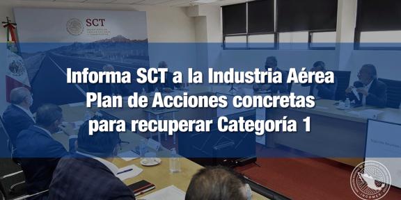 SCT acciones para recuperar categoría 1 en industria aérea