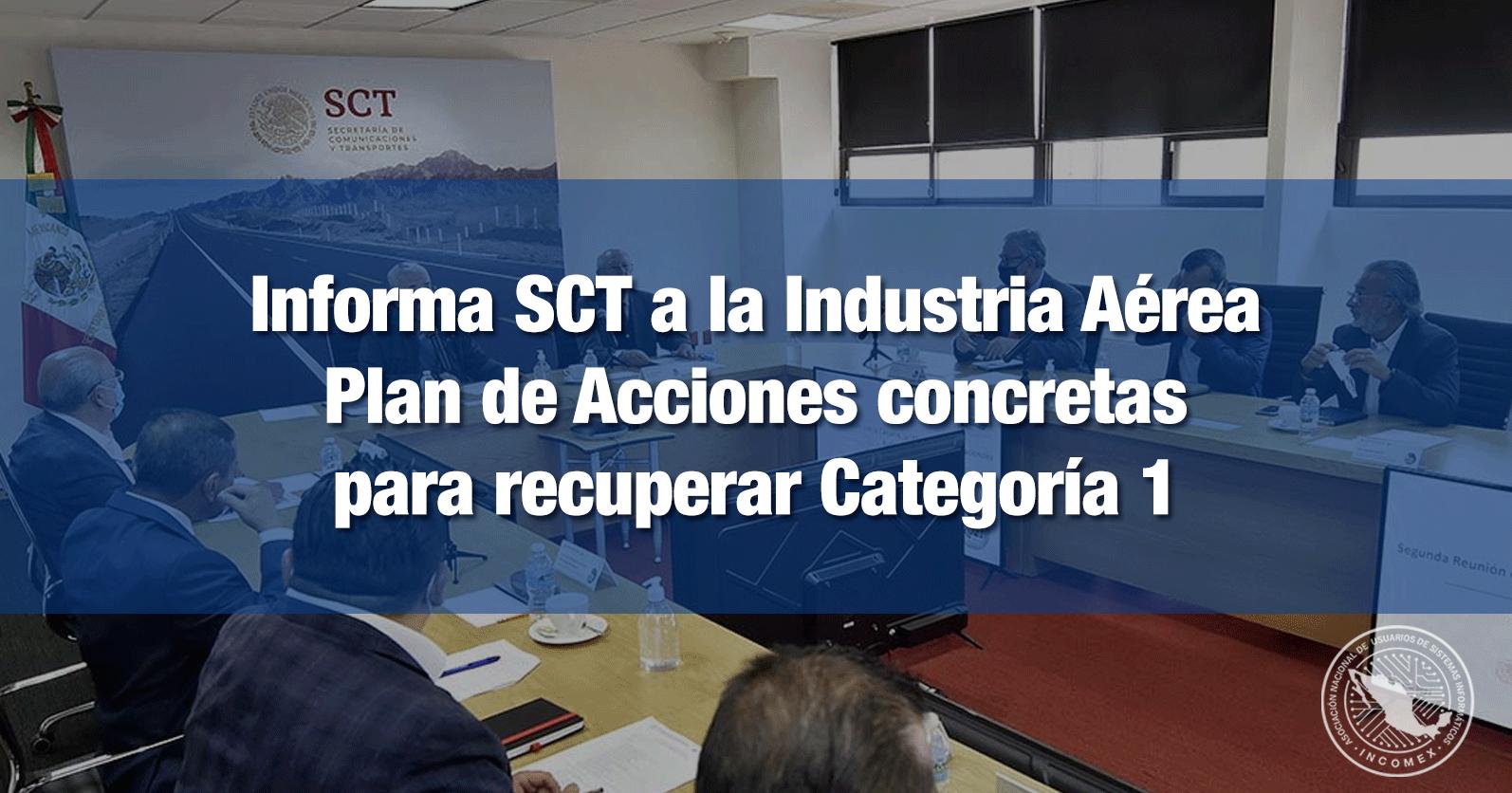 Informa SCT a la Industria Aérea Plan de Acciones concretas para recuperar Categoría 1