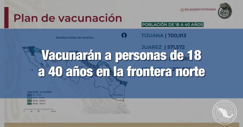 Buscan acelerar la vacunación en la frontera para su reapertura