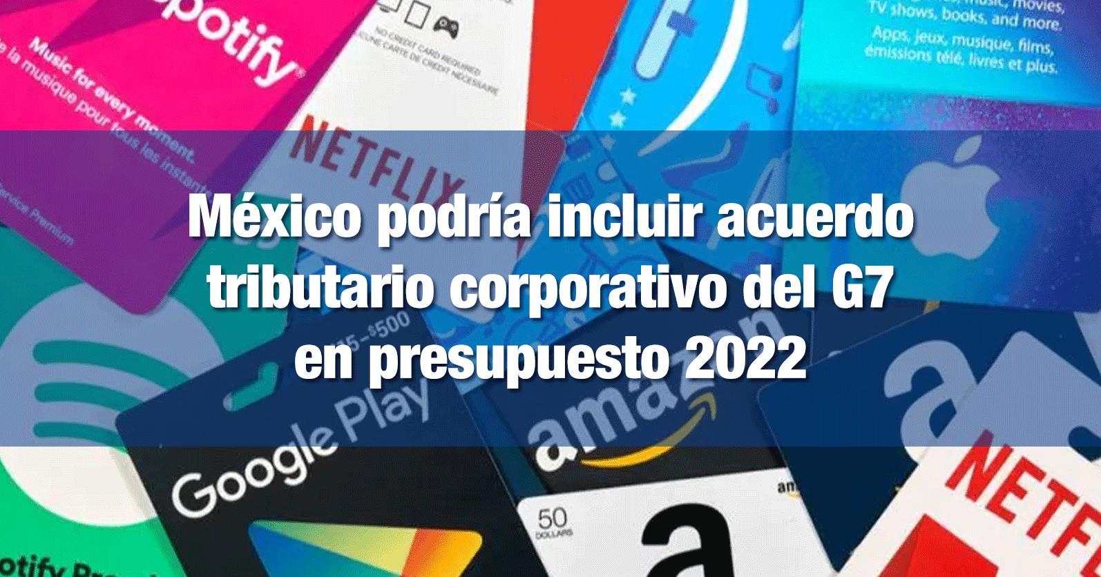 México podría incluir acuerdo tributario corporativo del G7 en presupuesto 2022