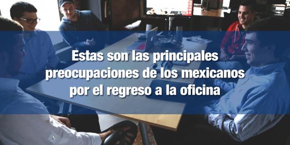 Mexicanos ven pros y contras de regreso al trabajo presencial