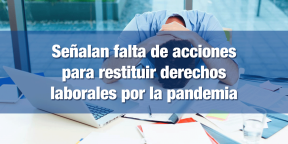 Pandemia ha afectado el mundo laboral
