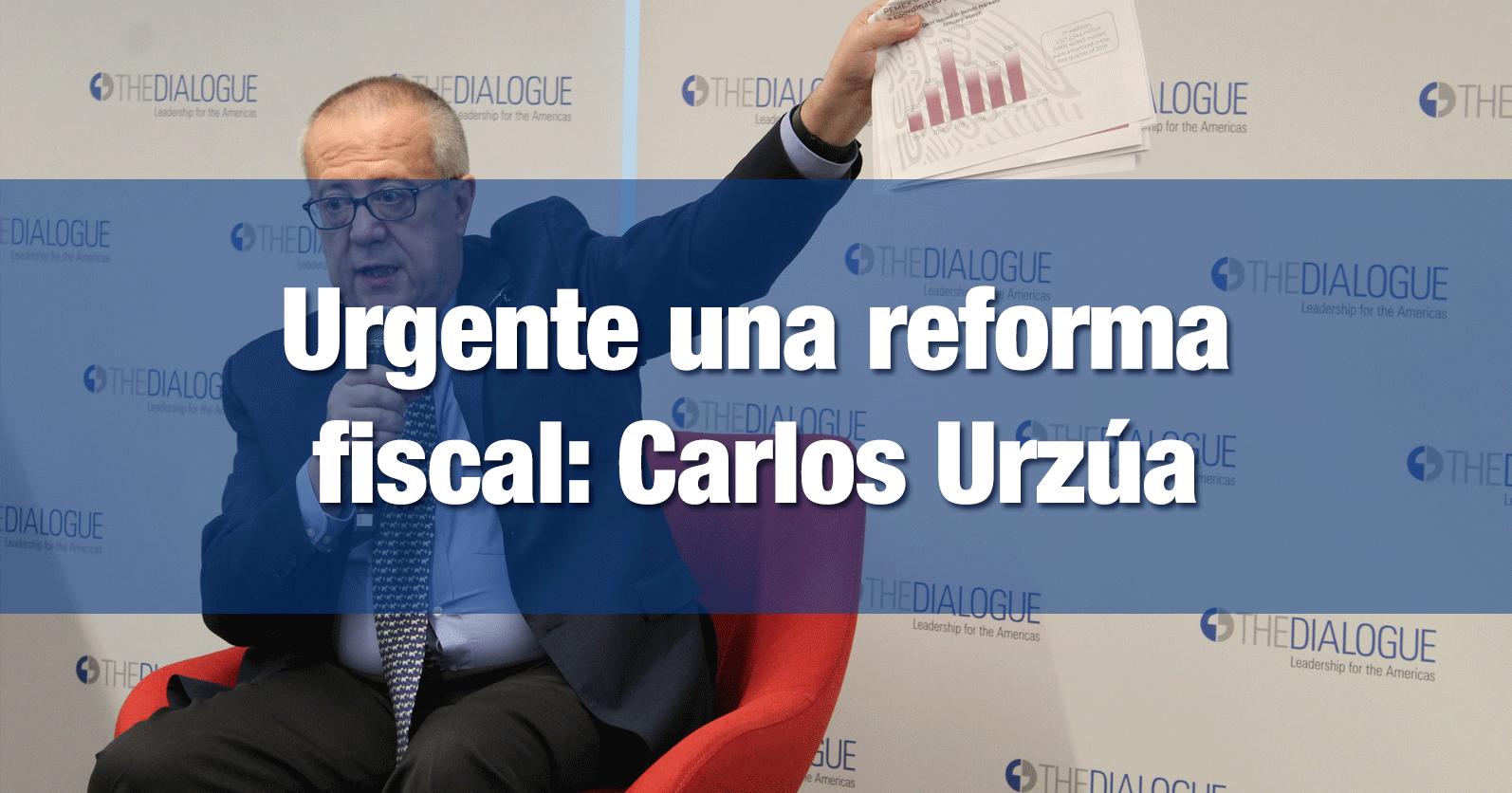 Urgente una reforma fiscal: Carlos Urzúa