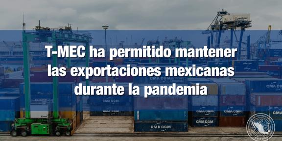 T-MEC impulsó exportaciones durante pandemia