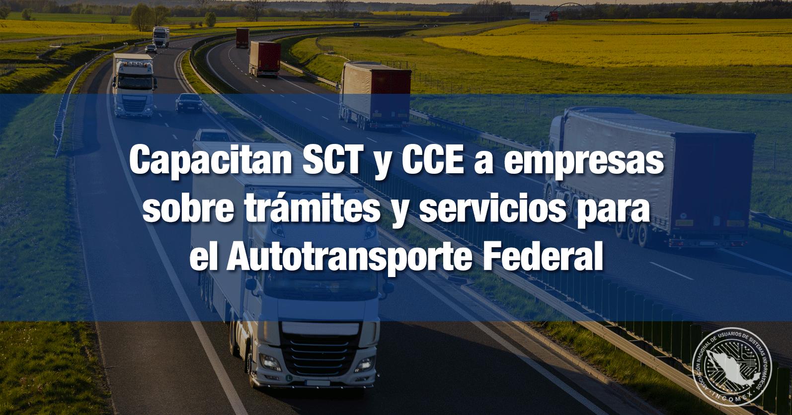 Capacitan SCT y CCE a empresas sobre trámites y servicios para el Autotransporte Federal