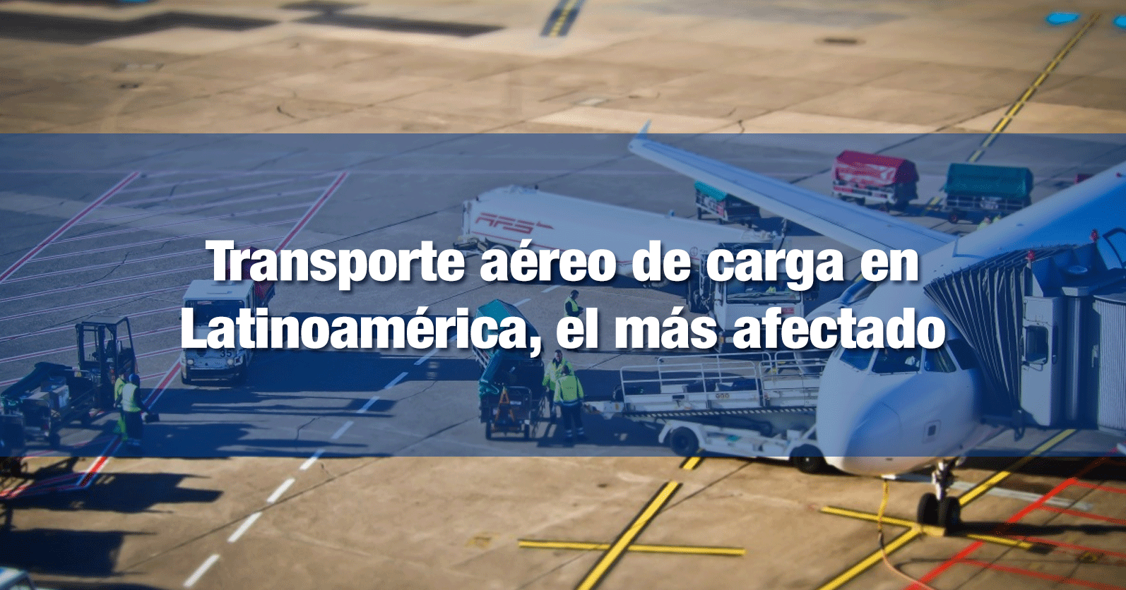 Transporte aéreo de carga en Latinoamérica, el más afectado