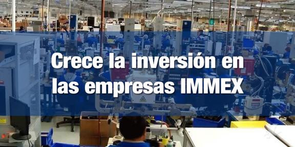 Crece inversión en establecimientos IMMEX