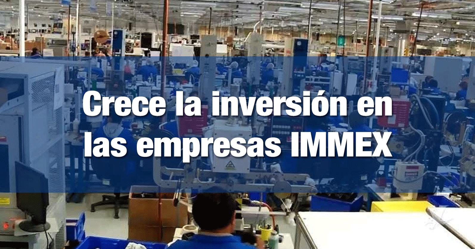 Crece la inversión en las empresas IMMEX