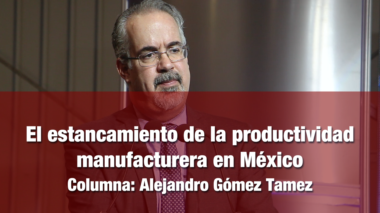 El estancamiento de la productividad manufacturera en México