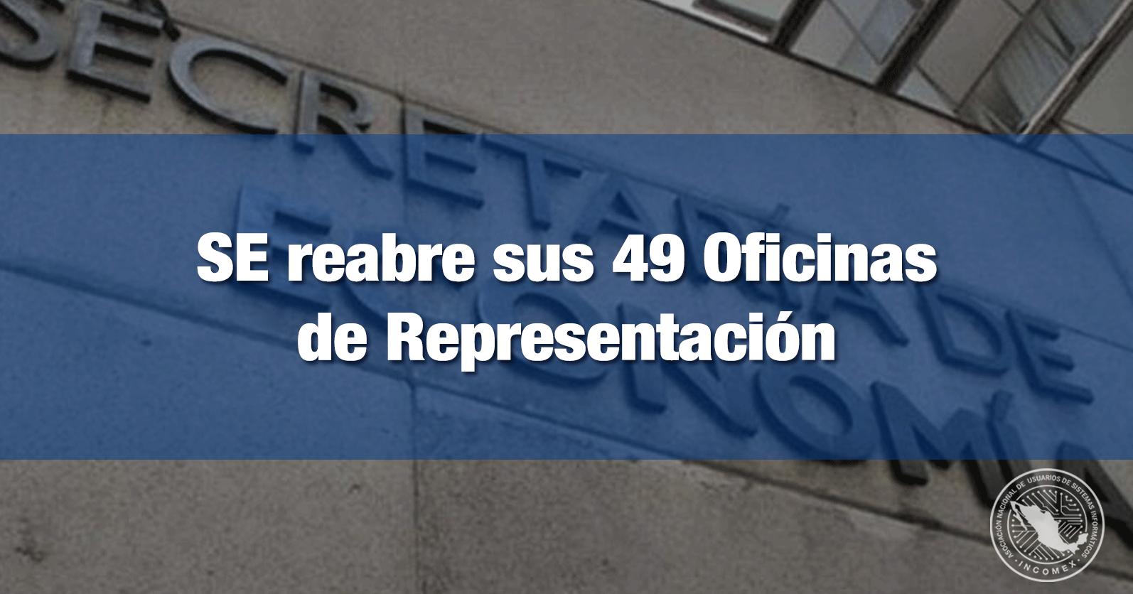 SE reabre sus 49 Oficinas de Representación