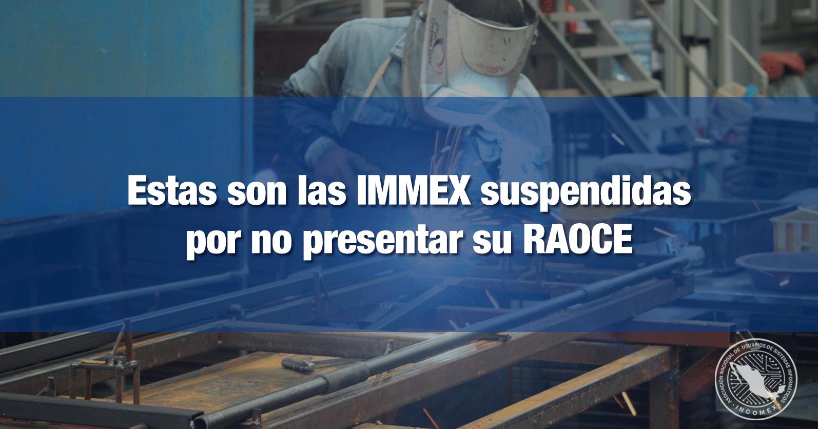 Estas son las IMMEX suspendidas por no presentar su RAOCE